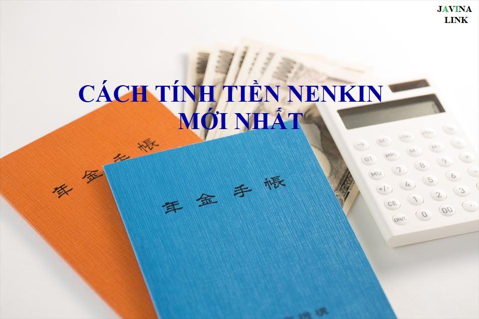 Cách tính tiền Nenkin mới nhất 最新年金計算方法 - Javina Link